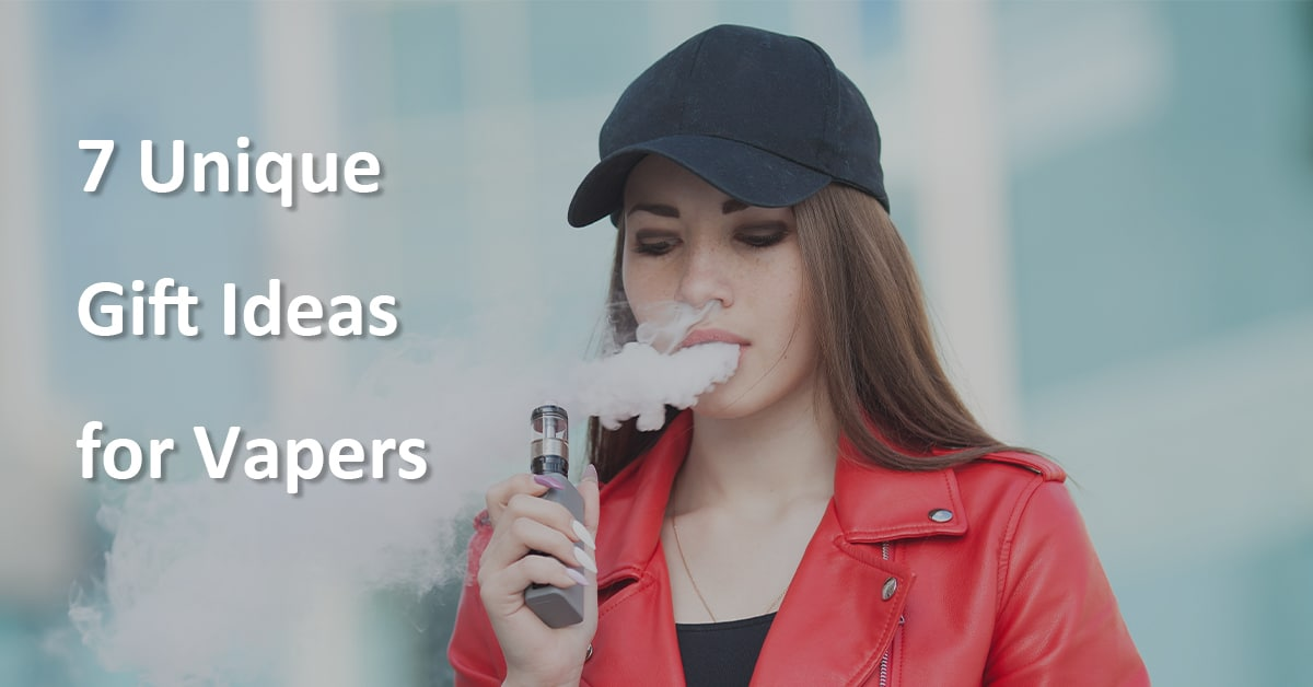 7 Unique Gift Ideas for Vapers